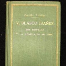 Libros antiguos: V. BLASCO IBÁÑEZ. SUS NOVELAS Y LA NOVELA DE SU VIDA.. Lote 113686087