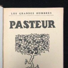 Libros antiguos: LOS GRANDES HOMBRES. PASTEUR. 1922. Lote 114459759