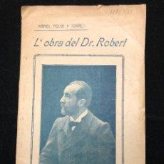 Libros antiguos: MANEL FOLCH I TORRES. L´OBRA DEL DR. ROBERT. 1907. Lote 114556943