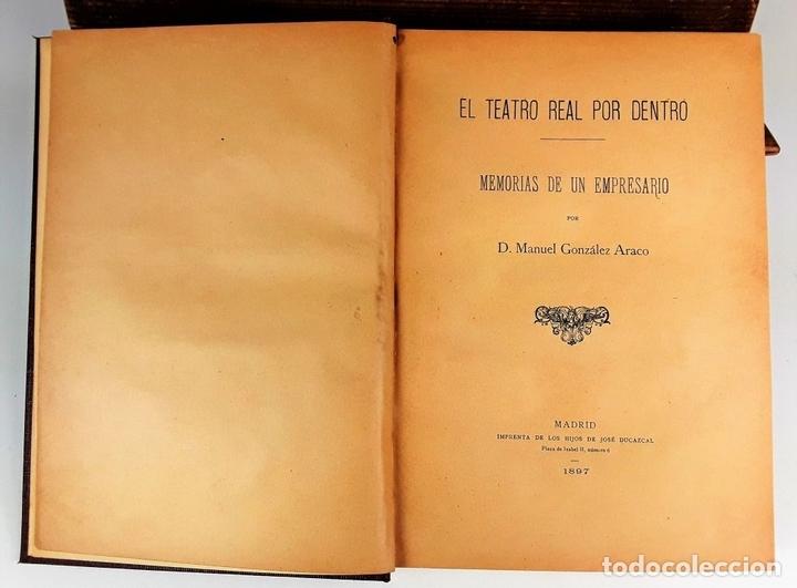 Libros antiguos: EL TEATRO REAL POR DENTRO. MANUEL GONZÁLEZ ARACO. 1897. - Foto 2 - 115064067