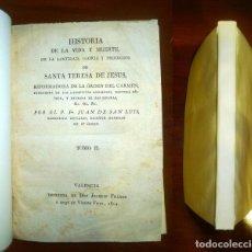 Libros antiguos: SAN LUIS, JUAN DE. HISTORIA DE LA VIDA Y MUERTE DE LA SANTIDAD, GLORIA Y PRODIGIO DE SANTA TERESA DE. Lote 115077731