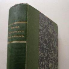 Libros antiguos: PRIMERA EDICIÓN, 1901: LA JEUNESSE DE LA GRANDE MADEMOISELLE (1627-1652), ARVÈDE BARINE. Lote 115324279