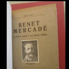 Libros antiguos: BENET MERCADÉ. LA SEVA VIDA I LA SEVA OBRA. FELIU ELIAS. Lote 115489999
