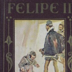 Livres anciens: L-673. FELIPE II. POR JOSÉ POCH NOGUER. ILUSTRADO POR SEGRELLES.. EDIT. ARALUCE. AÑO 1936.. Lote 116103067