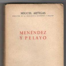 Libros antiguos: ARTIGAS, MIGUEL: MENENDEZ Y PELAYO. 1927. DEDICATORIA AUTÓGRAFA DEL AUTOR. Lote 41470409