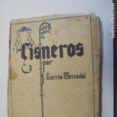 Libros antiguos: CISNEROS POR J GARCIA MERCADAL AÑO 1939. Lote 116649019