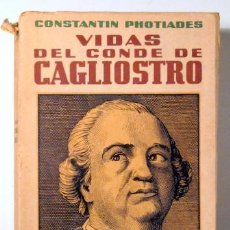 Libros antiguos: PHOTIADES, CONSTANTIN - VIDAS DEL CONDE CAGLIOSTRO - BARCELONA 1937 - 1ª EDICIÓN. Lote 117092511