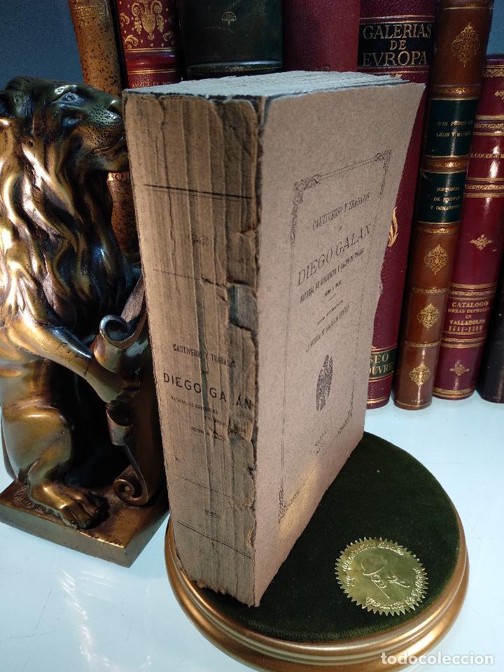 CAUTIVERO Y TRABAJOS DE DIEGO GALÁN - NATURAL DE CONSUEGRA Y VECINO DE TOLEDO - 1923 - MADRID - (Libros Antiguos, Raros y Curiosos - Biografías )