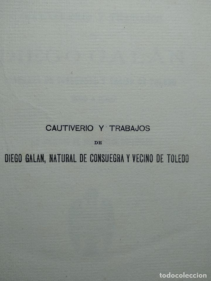 Libros antiguos: CAUTIVERO Y TRABAJOS DE DIEGO GALÁN - NATURAL DE CONSUEGRA Y VECINO DE TOLEDO - 1923 - MADRID - - Foto 3 - 118285279