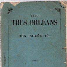 Libros antiguos: LOS TRES ORLEANS POR DOS ESPAÑOLES. AÑO 1869. Lote 118519870