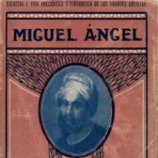 Libros antiguos: MIGUEL ANGEL. GEORGES BEAUME. ESCRITOS Y VIDA ANECDÓTICA Y PINTORESCA DE LOS GRANDES ARTISTAS.. Lote 118556483
