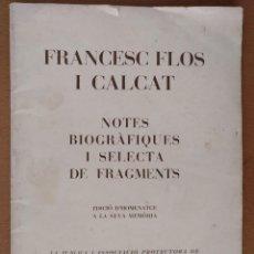 Libros antiguos: FRANCESC FLOS I CALCAT NOTES BIOGRAFIQUES BARCELONA 1932. BIOGRAFIA. Lote 119074167