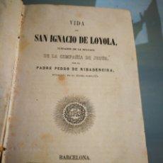 Libros antiguos: VIDA DE SAN IGNACI DE LOYOLA. 1863.. Lote 119908910