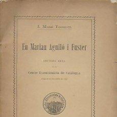 Libros antiguos: EN MARIAN AGUILÓ I FUSTER / J. MASSÓ TORRENTS. BCN : L' AVENÇ, 1898. 23X16CM. 27 P.. Lote 120084359