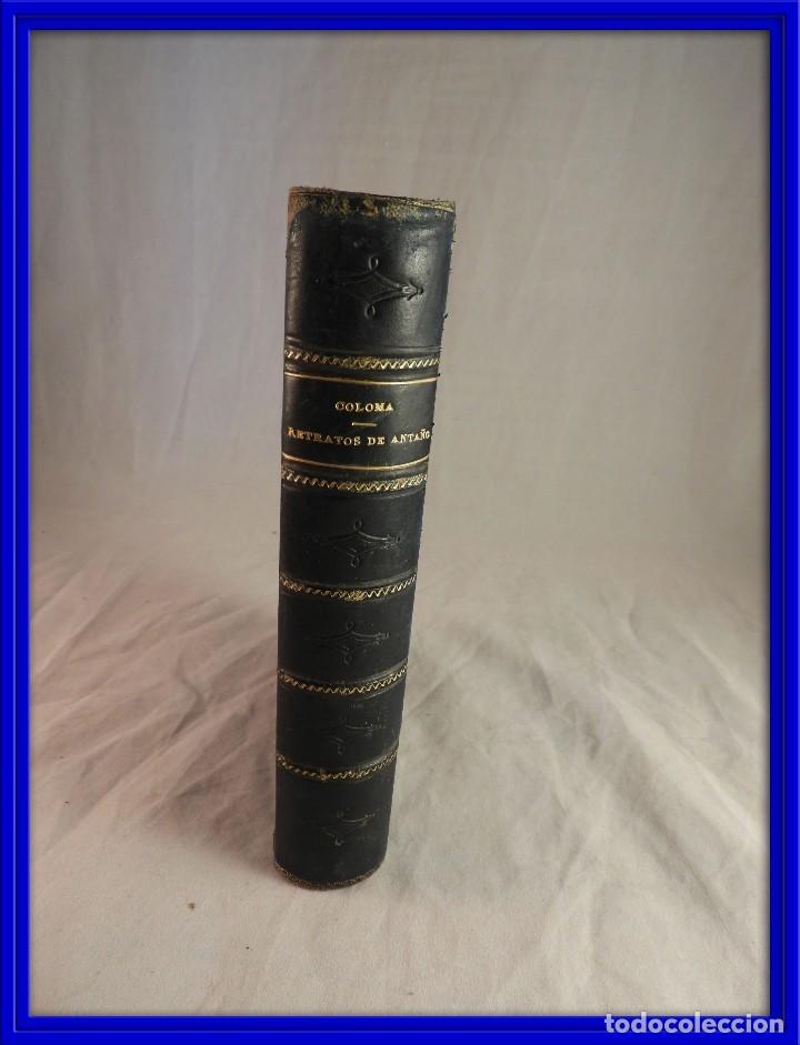 RETRATOS DE ANTAÑO DE LUIS COLOMA ED. 1895 (Libros Antiguos, Raros y Curiosos - Biografías )