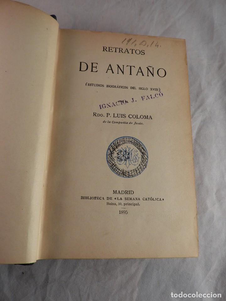 Libros antiguos: RETRATOS DE ANTAÑO DE LUIS COLOMA ED. 1895 - Foto 3 - 120112799