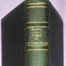 Libros antiguos: VIDA DE SANTA TERESA DE JESUS, FUNDADORA DE LAS DESCALZAS Y DESCALZOS CARMELITAS (1863). Lote 122236991