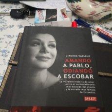 Libros antiguos: AMANDO A PABLO, ODIANDO A ESCOBAR - VIRGINA VALLEJO - DEBATE 2008 - NARCOTRÁFICO COLOMBIA COMO NUEVO. Lote 201863070