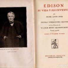 Libros antiguos: EDISON, SU VIDA Y SUS INVENTOS. FRANK LEWIS DYER Y THOMAS COMMERFORD MARTIN PRIMERA EDICIÓN FOTOS. Lote 124317767