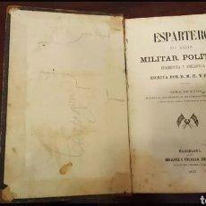 Libros antiguos: ESPARTERO SU VIDA MILITAR POLITICA DESCRIPTIVA Y ANECDOTICA - 1867. Lote 124404092