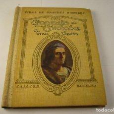 Libros antiguos: GONZALO DE CORDOBA, EL GRAN CAPITAN . VIDAS DE GRANDES HOMBRES . MANUEL DE MONTOLIU.. Lote 124532095