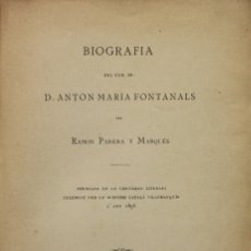 Libros antiguos: BIOGRAFIA DEL EXM. SR. D. ANTON MARIA FONTANALS. PREMIADA EN LO CERTÁMEN LITERARI CELEBRAT PER LO CE. Lote 123227078