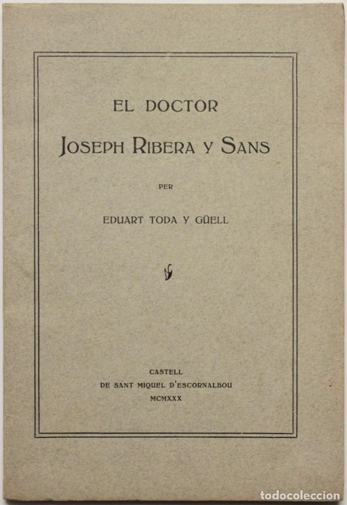 EL DOCTOR JOSEPH RIBERA Y SANS. - TODA Y GÜELL, EDUART. (Libros Antiguos, Raros y Curiosos - Biografías )