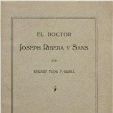 Libros antiguos: EL DOCTOR JOSEPH RIBERA Y SANS. - TODA Y GÜELL, EDUART.. Lote 123252436