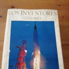 Libros antiguos: LOS INVENTORES CÉLEBRES. Lote 124708195