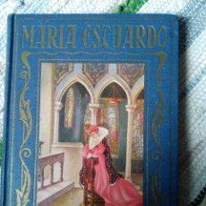 Libros antiguos: MARÍA ESTUARDO. LA VIDA GLORIOSA DE LA REINA DE ESCOCIA. PÁGINAS BRILLANTES.. Lote 125221123