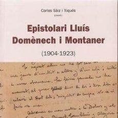 Libros antiguos: EPISTOLARI LLUÍS DOMÈNECH I MONTANER (1878-1923) 2 VOLÚMENES. Lote 125448387