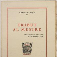 Libros antiguos: TRIBUT AL MESTRE. - ROCA, JOSEPH Mª. BARCELONA, 1923.. Lote 123238474
