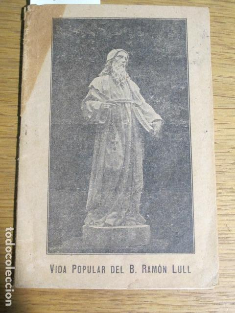 VIDA POPULAR DE RAMÓN LLULL, PALMA DE MALLORCA, 1915 (Libros Antiguos, Raros y Curiosos - Biografías )