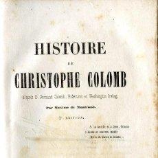 Libros antiguos: AÑO 1850. HISTORIA DE CRISTOBAL COLÓN, POR MAXIME DE MONTROND. 214 PÁGINAS ESCRITAS EN FRANCÉS..... . Lote 126244439