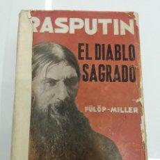 Libros antiguos: RASPUTIN EL DIABLO SAGRADO FULOP MILLER 1° EDICION 1929. Lote 126369559