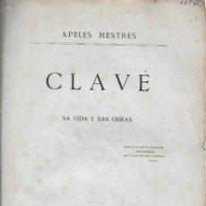 Libros antiguos: CLAVÉ SA VIDA Y SAS OBRAS / APELES MESTRES. DEDICAT PER AUTOR. BCN : GERMANS SALVAT, 1876.. Lote 126399055