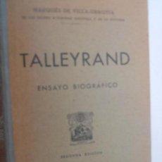 Libros antiguos: TALLEYRAND. ENSAYO BIOGRÁFICO. MARQUÉS DE VILLA-URRUTIA. LIBRERÍA BELTRÁN. MADRID. 194 2ª EDICIÓN. . Lote 126675103