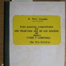 Libros antiguos: VIDA POPULAR DE SOR FRANCISCA ANA DE LOS DOLORES (SA TIA XIROIA). INCA, MALLORCA, 1934. Lote 126705915