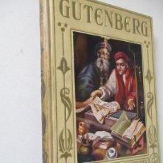 Libros antiguos: GUTENBERG, EL INMORTAL INVENTOR DE LA IMPRENTA.-ÁLVARO DE LA HELGUERA- 1945- EDT: ARALUCE, BARCELONA. Lote 126745759