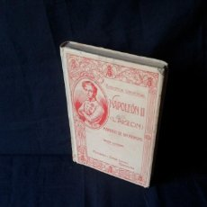 Libros antiguos: JUAN B. ENSEÑAT - NAPOLEON II (L'AIGLON) - MARTIRIO DE UN PRINCIPE - MONTANER Y SIMON 1912. Lote 127206731