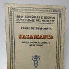 Libros antiguos: SALAMANCA, CONQUISTADOR DE RIQUEZA GRAN SEÑOR -POR EL CONDE DE ROMANONES 1.931- 1ª EDICIÓN. Lote 127302983