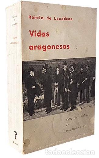 Libros antiguos: Lacadena y Brualla : Vidas aragonesas (con autógrafo (Aragón. Biografías - Foto 2 - 127643919