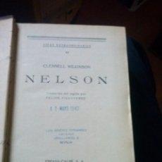 Libros antiguos: NELSON. CLENNELL WILKINSON. VIDAS EXTRAORDINARIAS. ENCUADERNACIÓN RÚSTICA. 1934 ESPASA CALPE.. Lote 127742255