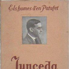 Libros antiguos: JOAN G. JUNCEDA. ELS HOMES DEL PATUFET, II. BCN : ED. DAVID, 19.. 19X13CM. 93 P.. Lote 127751135