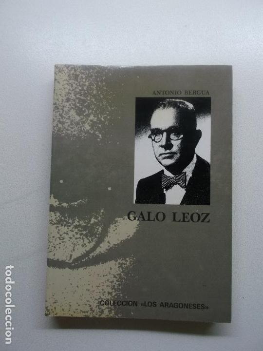 GALO LEOZ ANTONIO BERGUA AZNAR 1990 FIRMADO Y DEDICADO (Libros Antiguos, Raros y Curiosos - Biografías )