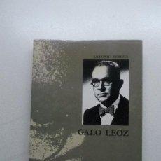 Libros antiguos: GALO LEOZ ANTONIO BERGUA AZNAR 1990 FIRMADO Y DEDICADO. Lote 127774755
