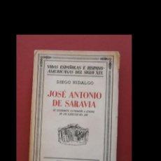 Libros antiguos: JOSE ANTONIO DE SARAVIA. DE ESTUDIANTE EXTREMEÑO A GENERAL DE LOS EJERCITOS DEL ZAR. DIEGO HIDALGO. Lote 128889039