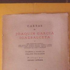 Libros antiguos: CARTAS DE JOAQUIN GARCÍA ICAZBALCETA (MÉXICO, PORRÚA 1937). Lote 129556995