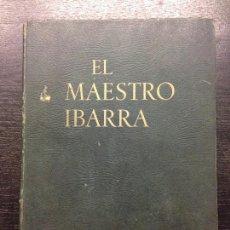 Libros antiguos: EL MAESTRO IBARRA, BLANCO-BELMONTE, M.R., CORDOBA, R. DE Y WHITE, M., 1931. Lote 129645787