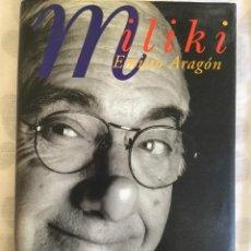 Libros antiguos: MILIKI. EMILIO ARAGÓN. MEMORIAS. Lote 130517646